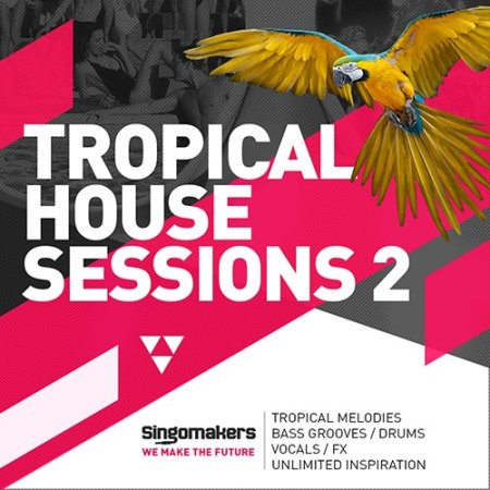 Tropical House Sessions Vol 2 - сэмплы для Tropical House